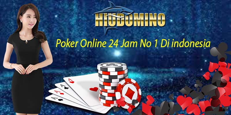 Poker Online 24 Jam No 1 Di indonesia